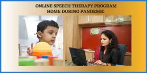 Online Speech Therapy at home during Pandemic